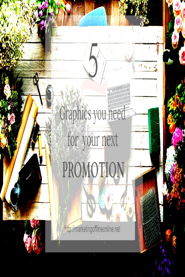 5 Graphics for your Promotion