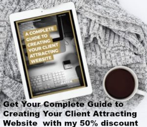 Complete Guide to Creating Youre Client Attracting Website